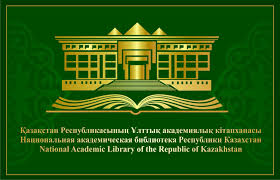 NATIONAL ACADEMIC LIBRARY OF REPUBLIC OF KAZAKHSTAN